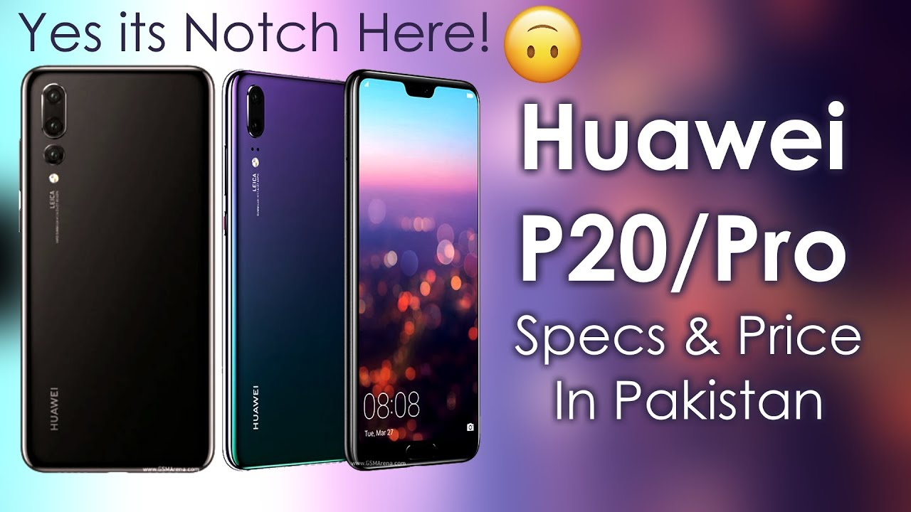 Huawei p20 price in pakistan 2018 – 1Review2Day